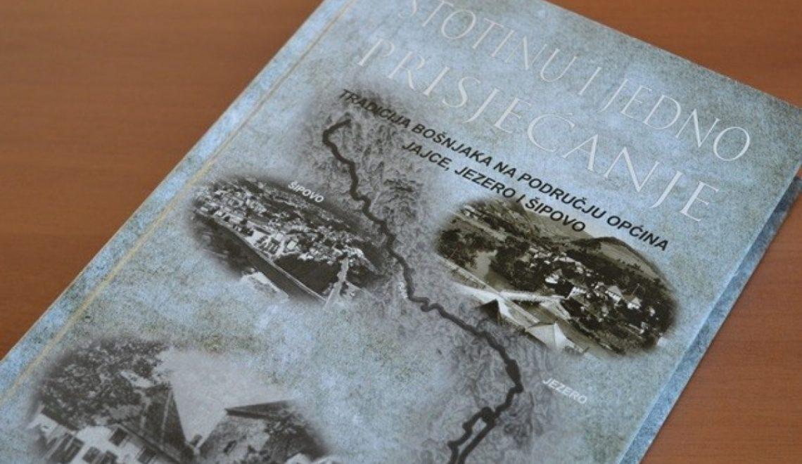 Stotitnu i jedno prisjećanje: Tradicija Bošnjaka na području općina Jajce, Jezero i Šipovo