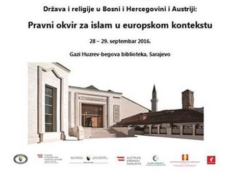 Međunarodna konferencija –  Država i religija u Bosni i Hercegovini i Austriji: Pravni okvir za islam u evropskom kontekstu