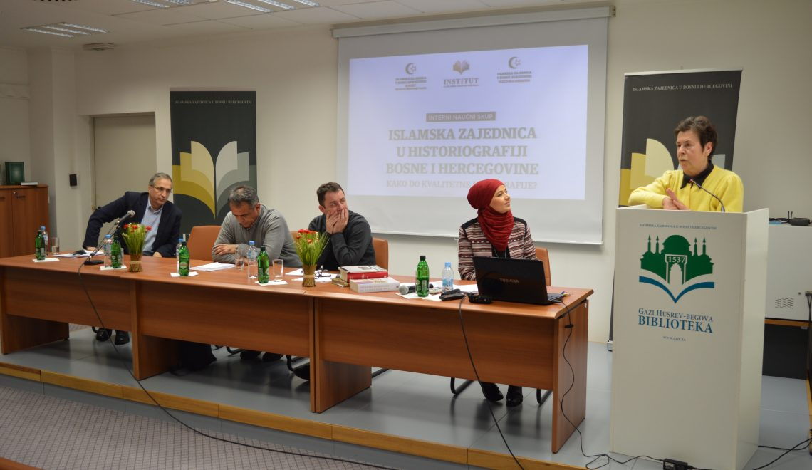 INTERNAL CONFERENCE: ISLAMIC COMMUNITY IN THE HISTORIOGRAPHY OF BOSNIA AND HERZEGOVINA: TOWARDS A QUALITATIVE MONOGRAPHY
