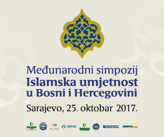 "International symposium ""Islamic Arts in Bosnia and Herzegovina"" was held on 25th October 2017"